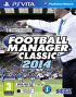Packshot for Football Manager Classic 2014 on PlayStation Vita