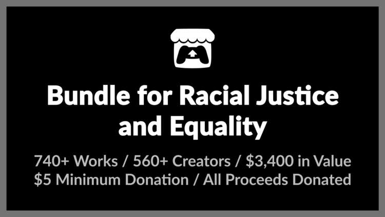 Get 742 games with Bundle for Racial Justice and Equality on itch ...