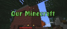 Our Minecraft: Episode 4