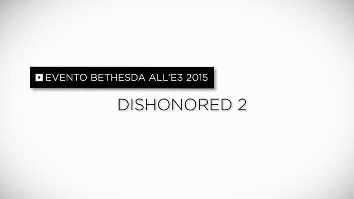 Dishonored 2 - Trailer di annuncio E3